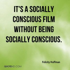 It's a socially conscious film without being socially conscious.