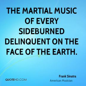 The martial music of every sideburned delinquent on the face of the earth.