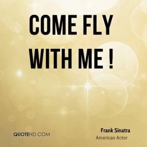 Come fly with me !
