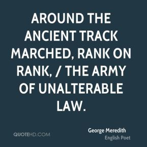 Around the ancient track marched, rank on rank, / The army of unalterable law.