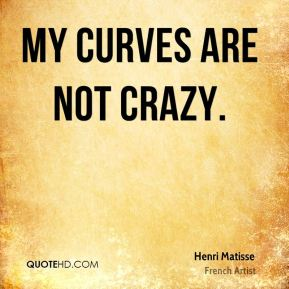 My curves are not crazy.