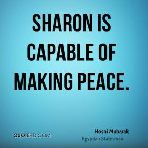 Sharon is capable of making peace.
