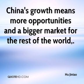 China's growth means more opportunities and a bigger market for the rest of the world.