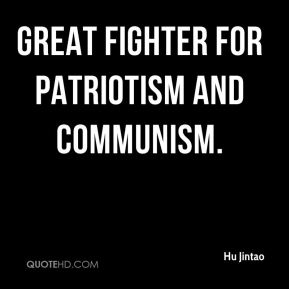 great fighter for patriotism and communism.