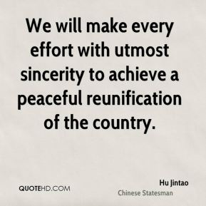 We will make every effort with utmost sincerity to achieve a peaceful reunification of the country.
