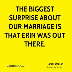 The biggest surprise about our marriage is that Erin was out there.