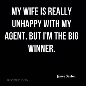 James Denton - My wife is really unhappy with my agent. But I'm the big winner.