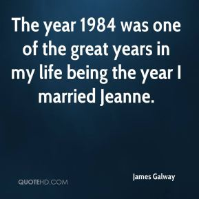 The year 1984 was one of the great years in my life being the year I married Jeanne.
