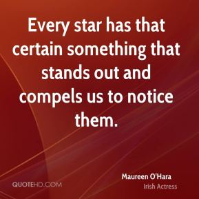 Maureen O'Hara - Every star has that certain something that stands out and compels us to notice them.