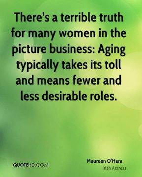 There's a terrible truth for many women in the picture business: Aging typically takes its toll and means fewer and less desirable roles.