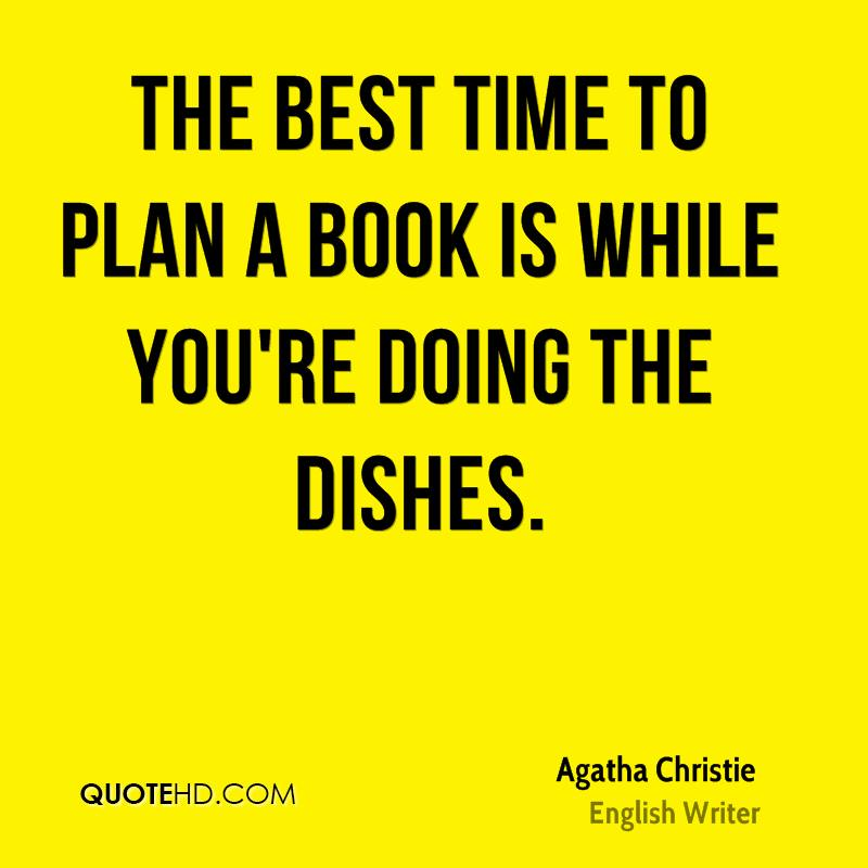 The best time to plan a book is while you're doing the dishes.