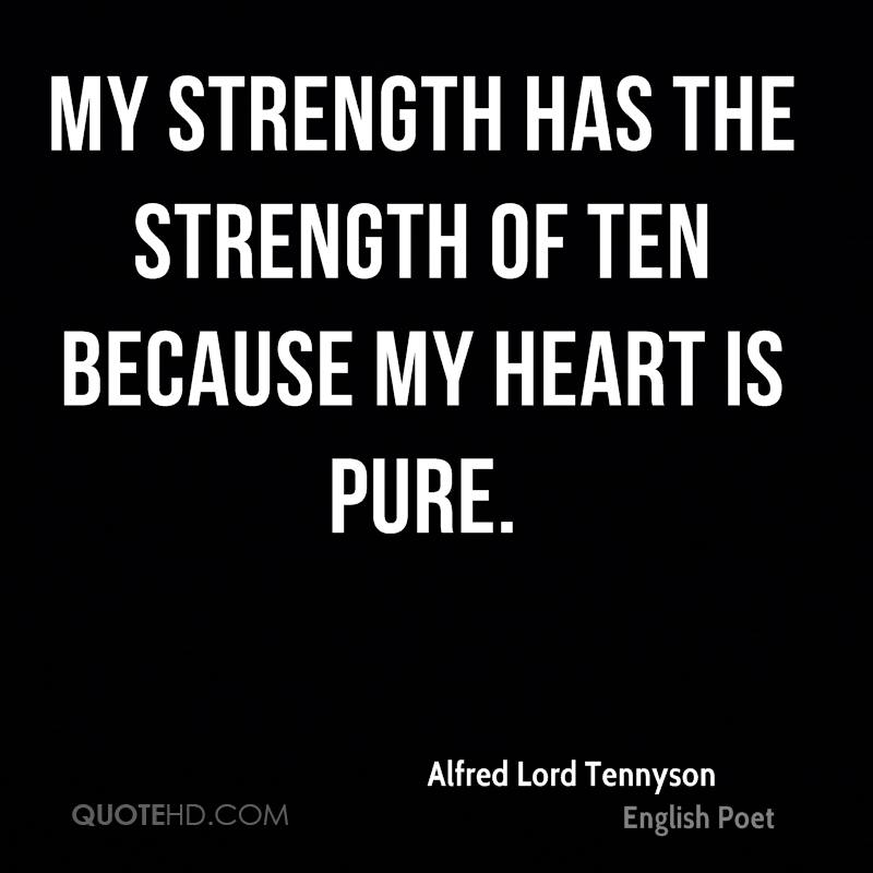 My strength has the strength of ten because my heart is pure.