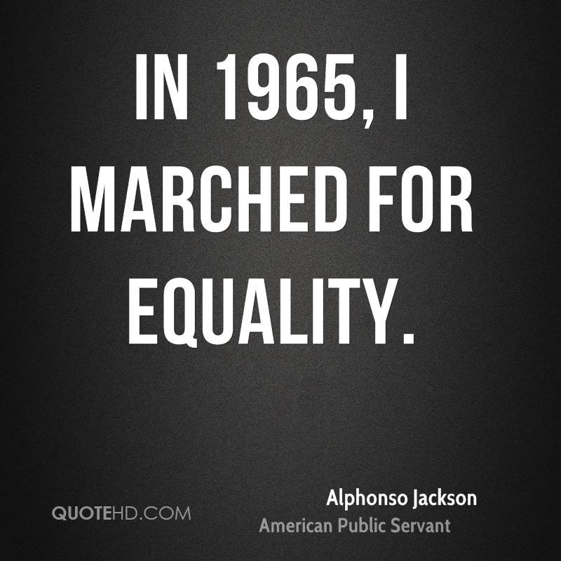 In 1965, I marched for equality.