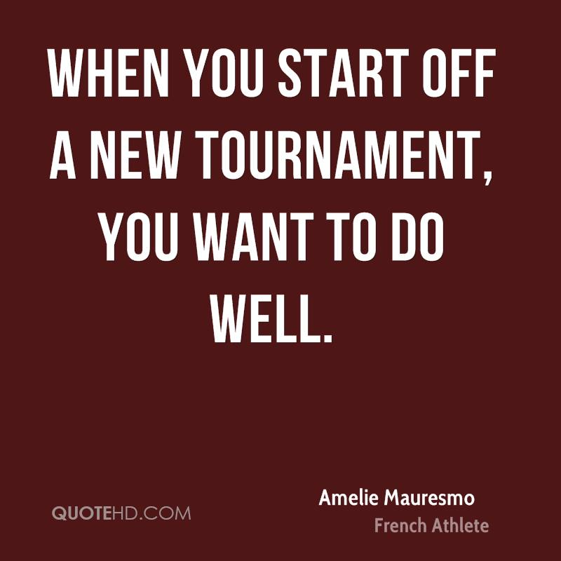 When you start off a new tournament, you want to do well.