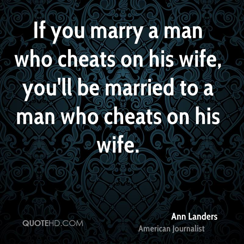 Why would a man cheat on his wife