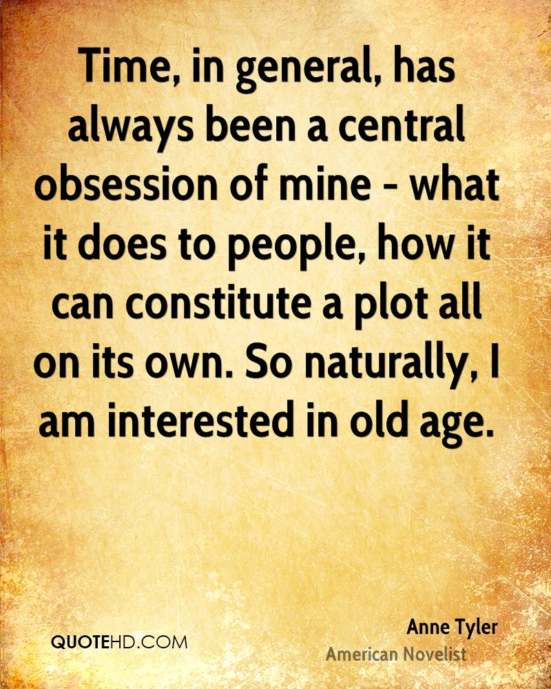 Time, in general, has always been a central obsession of mine - what it does to people, how it can constitute a plot all on its own. So naturally, I am interested in old age.