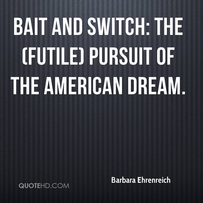 Bait and Switch: The (Futile) Pursuit of the American Dream.
