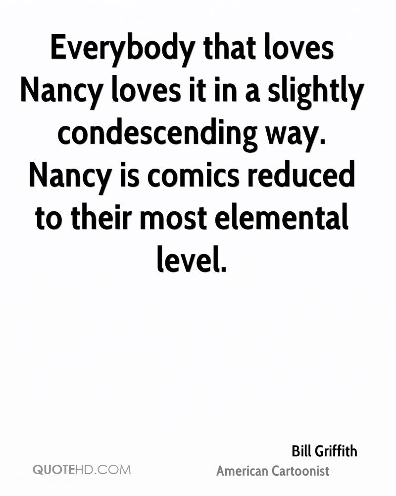 Everybody that loves Nancy loves it in a slightly condescending way. Nancy is comics reduced to their most elemental level.