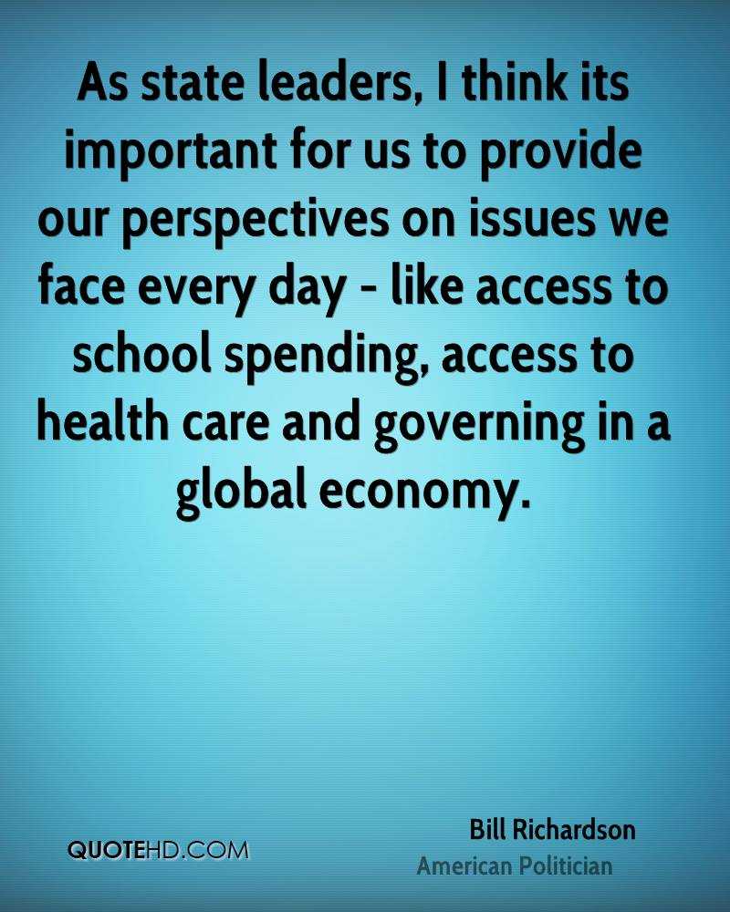 As state leaders, I think its important for us to provide our perspectives on issues we face every day - like access to school spending, access to health care and governing in a global economy.