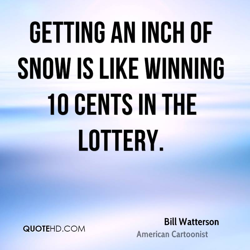 Getting an inch of snow is like winning 10 cents in the lottery.