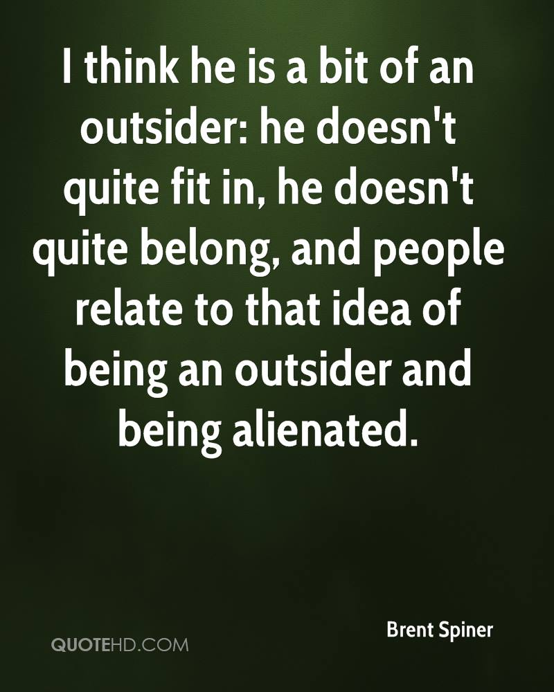 I think he is a bit of an outsider: he doesn't quite fit in, he doesn't quite belong, and people relate to that idea of being an outsider and being alienated.