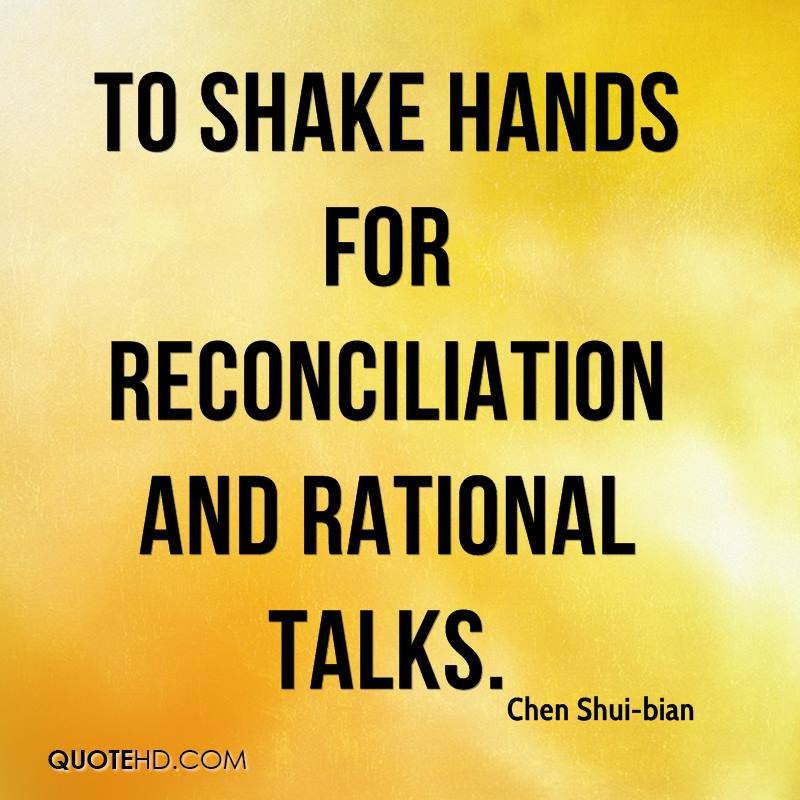 to shake hands for reconciliation and rational talks.