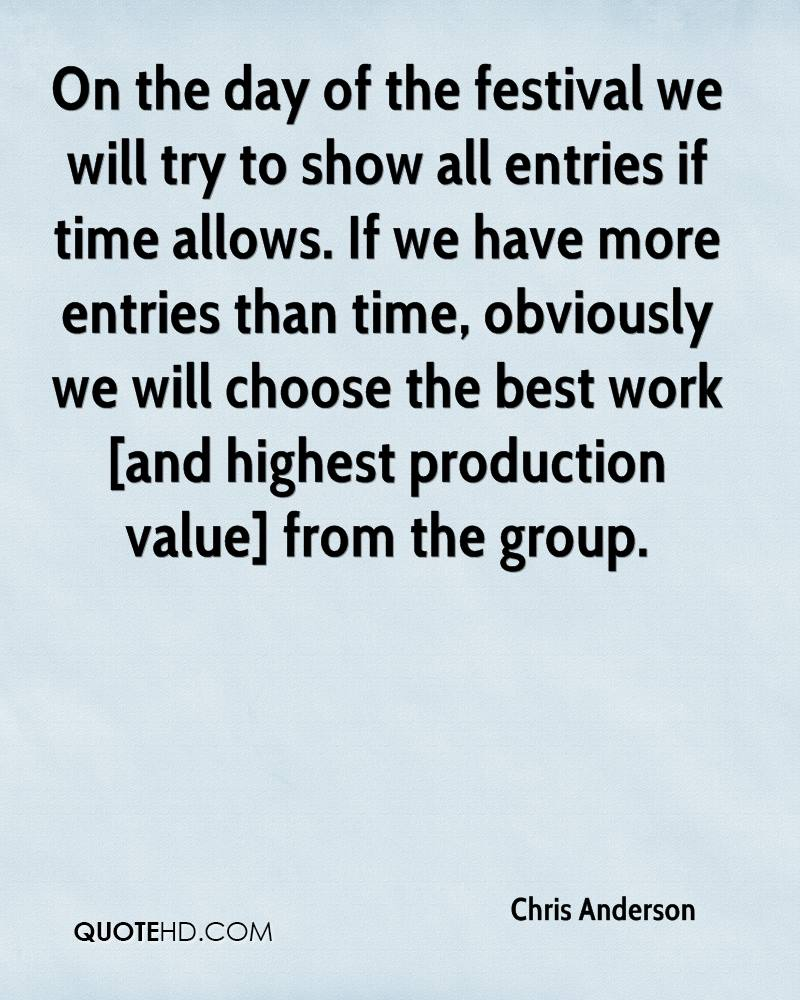 On the day of the festival we will try to show all entries if time allows. If we have more entries than time, obviously we will choose the best work [and highest production value] from the group.