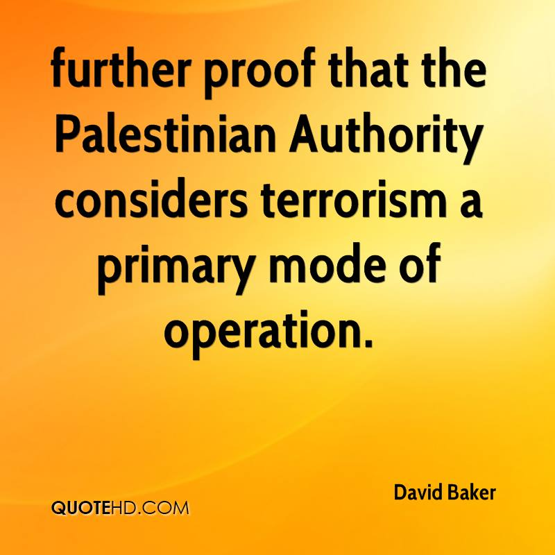 further proof that the Palestinian Authority considers terrorism a primary mode of operation.