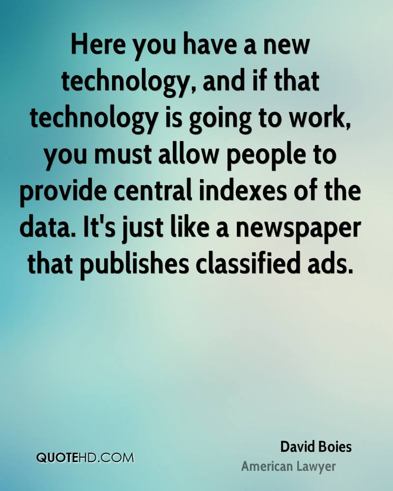 Here you have a new technology, and if that technology is going to work, you must allow people to provide central indexes of the data. It's just like a newspaper that publishes classified ads.