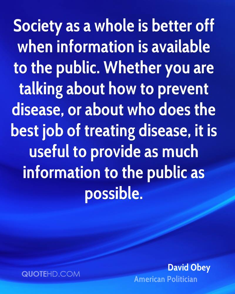 Society as a whole is better off when information is available to the public. Whether you are talking about how to prevent disease, or about who does the best job of treating disease, it is useful to provide as much information to the public as possible.