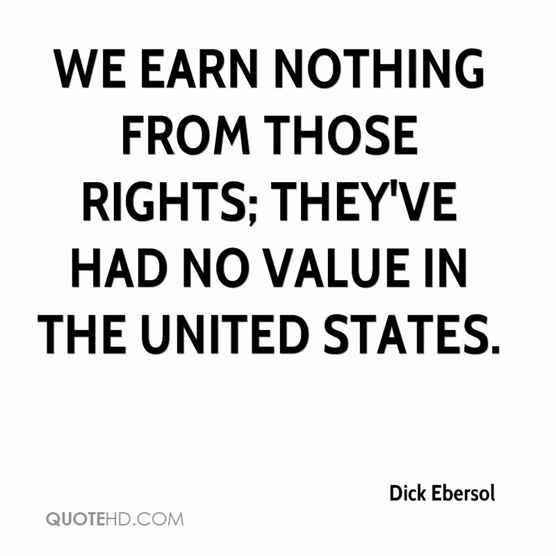 We earn nothing from those rights; they've had no value in the United States.