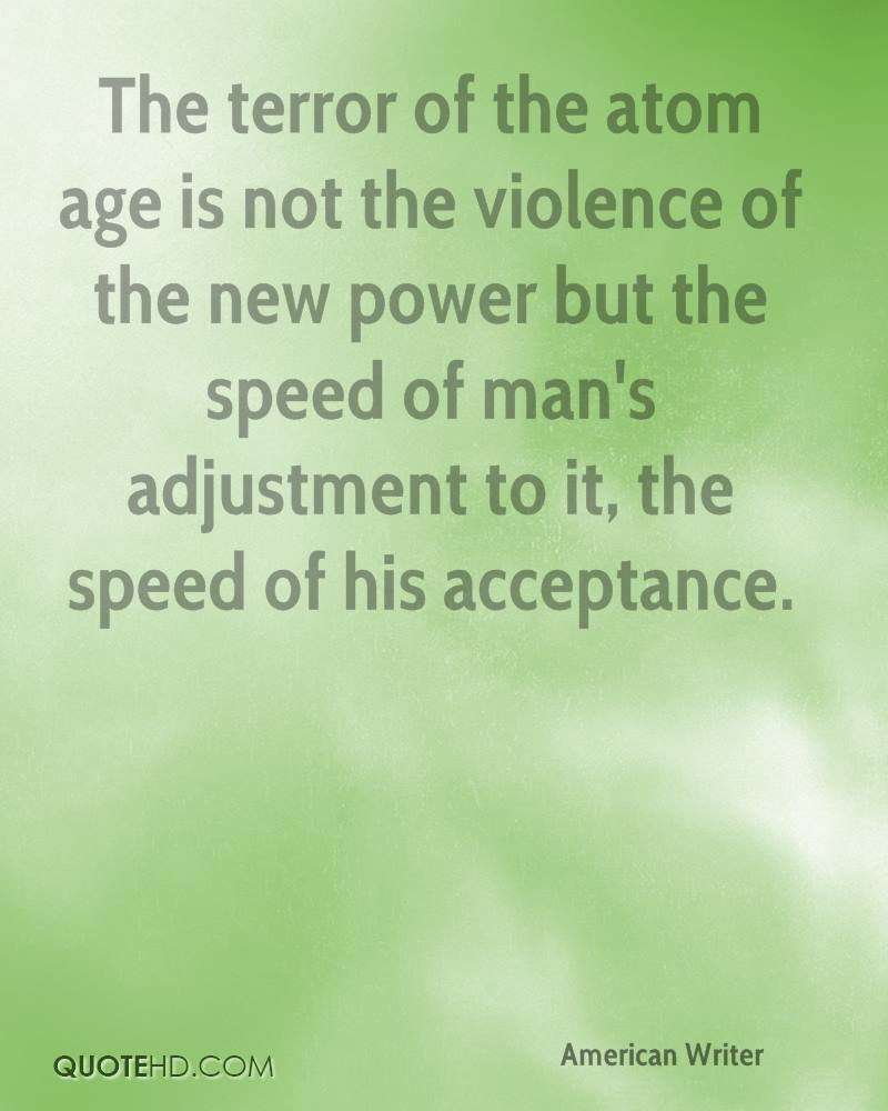 ... of the atom age is not the violence of by E B White @ Like Success E.b. White Quotes