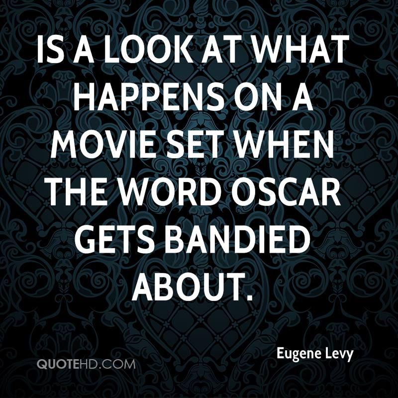 is a look at what happens on a movie set when the word Oscar gets bandied about.