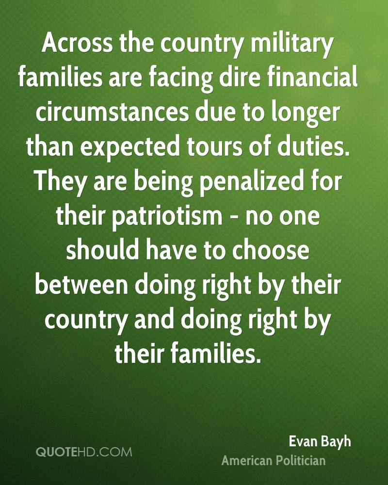 Across the country military families are facing dire financial circumstances due to longer than expected tours of duties. They are being penalized for their patriotism - no one should have to choose between doing right by their country and doing right by their families.