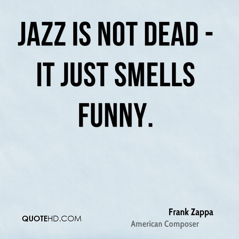 Funny Just Do It Quotes: Frank Zappa Quotes