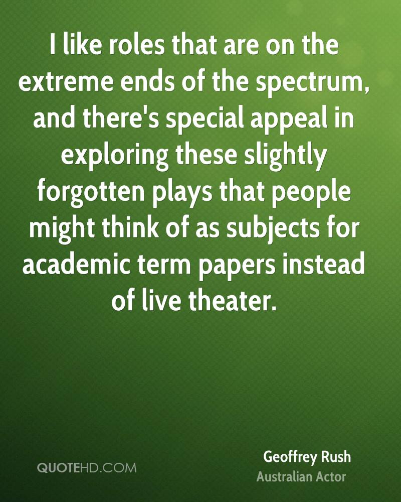 I like roles that are on the extreme ends of the spectrum, and there's special appeal in exploring these slightly forgotten plays that people might think of as subjects for academic term papers instead of live theater.