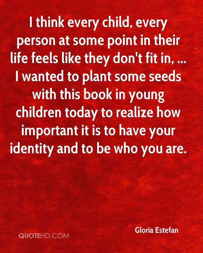 I think every child, every person at some point in their life feels like they don't fit in, ... I wanted to plant some seeds with this book in young children today to realize how important it is to have your identity and to be who you are.