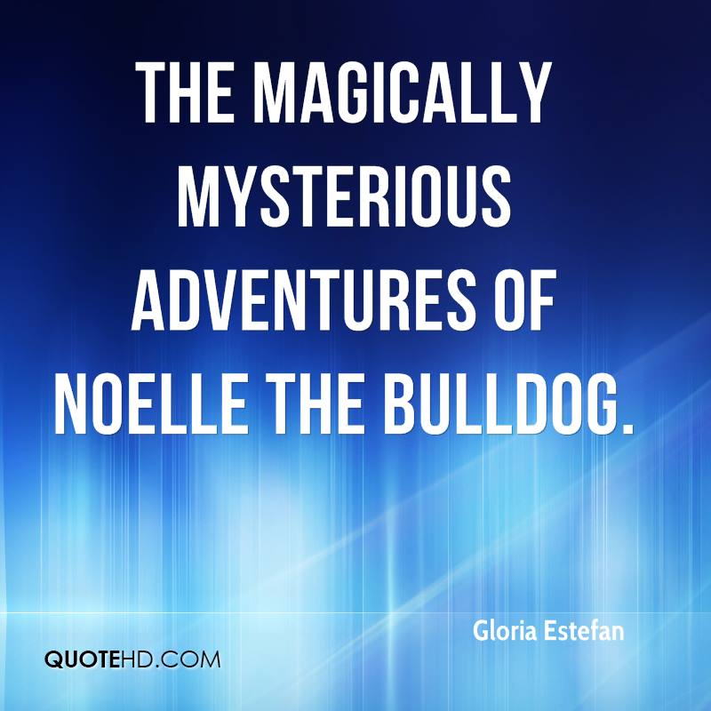 The Magically Mysterious Adventures of Noelle the Bulldog.