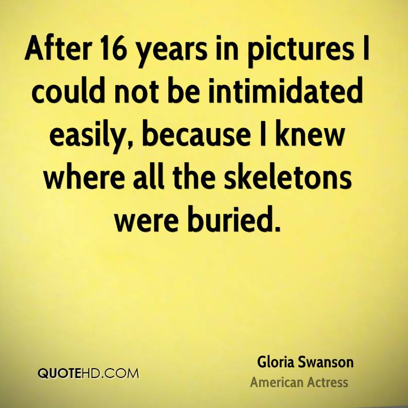After 16 years in pictures I could not be intimidated easily, because I knew where all the skeletons were buried.