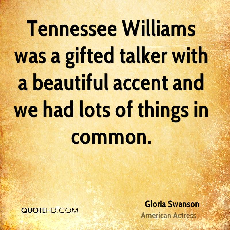 Tennessee Williams was a gifted talker with a beautiful accent and we had lots of things in common.