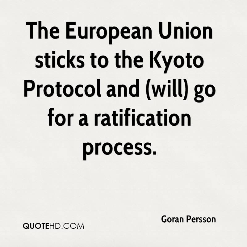 The European Union sticks to the Kyoto Protocol and (will) go for a ratification process.