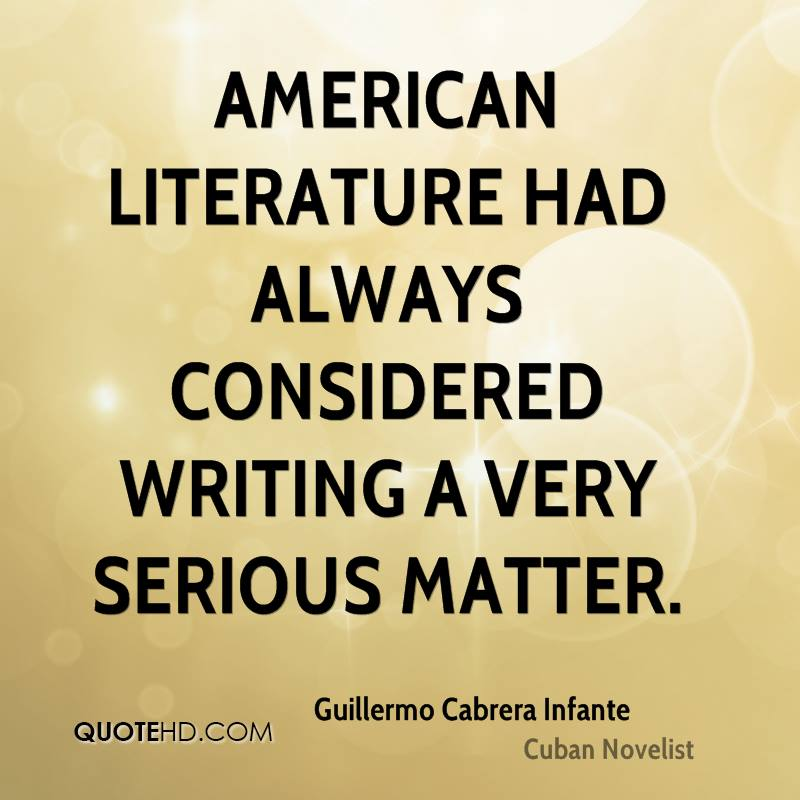 American literature had always considered writing a very serious matter.