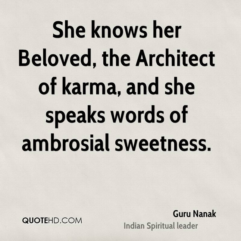 She knows her Beloved, the Architect of karma, and she speaks words of ambrosial sweetness.