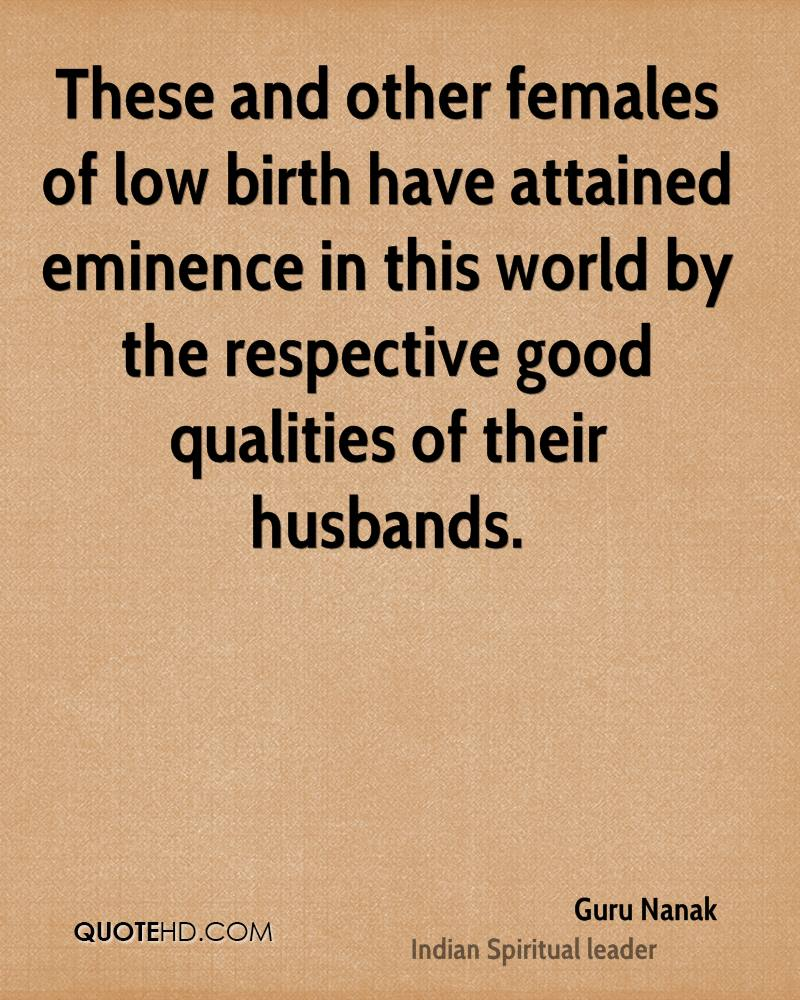These and other females of low birth have attained eminence in this world by the respective good qualities of their husbands.