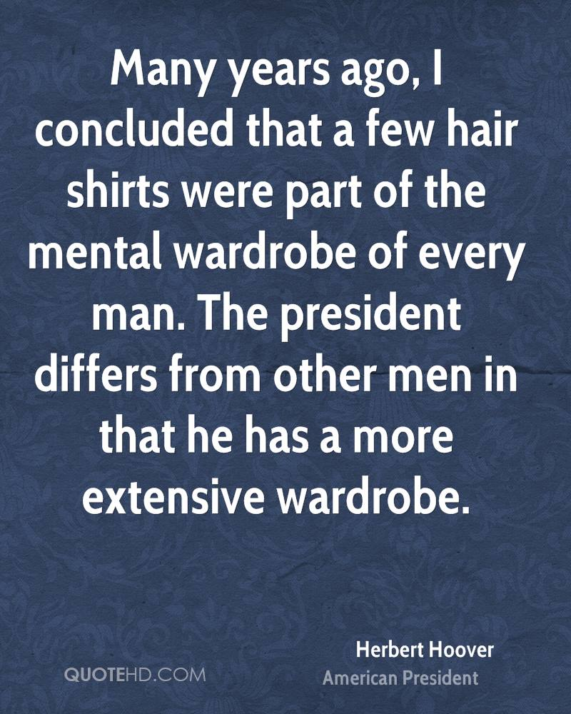 Many years ago, I concluded that a few hair shirts were part of the mental wardrobe of every man. The president differs from other men in that he has a more extensive wardrobe.