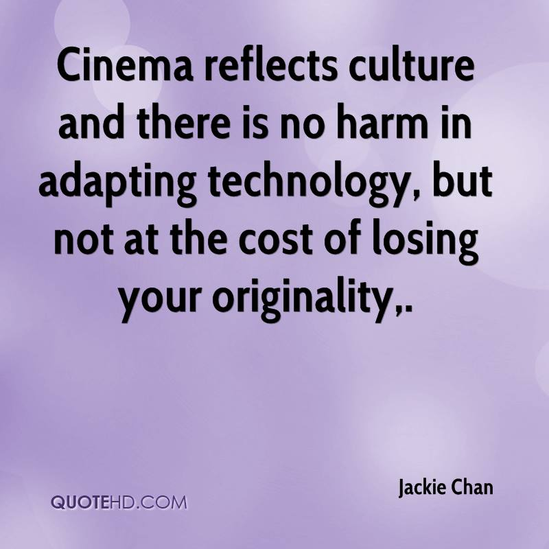 Cinema reflects culture and there is no harm in adapting technology, but not at the cost of losing your originality.