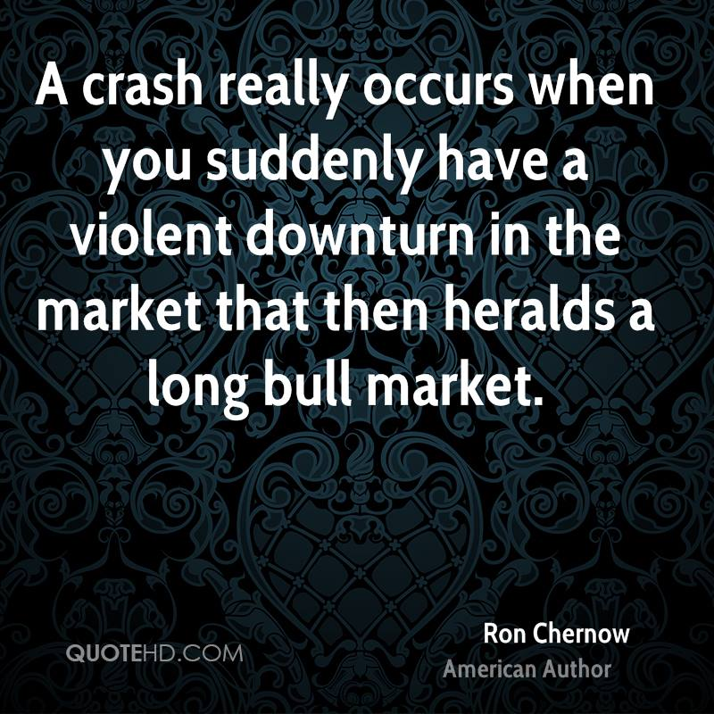 A crash really occurs when you suddenly have a violent downturn in the market that then heralds a long bull market.