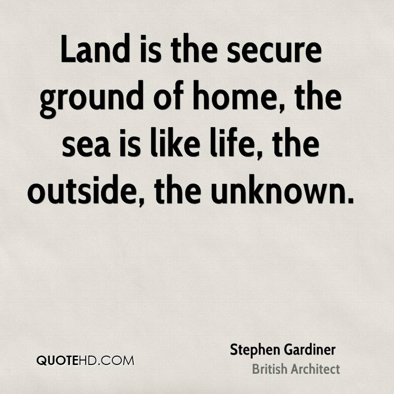 Stephen Gardiner   Land Is The Secure Ground Of Home, The Sea Is Like Life