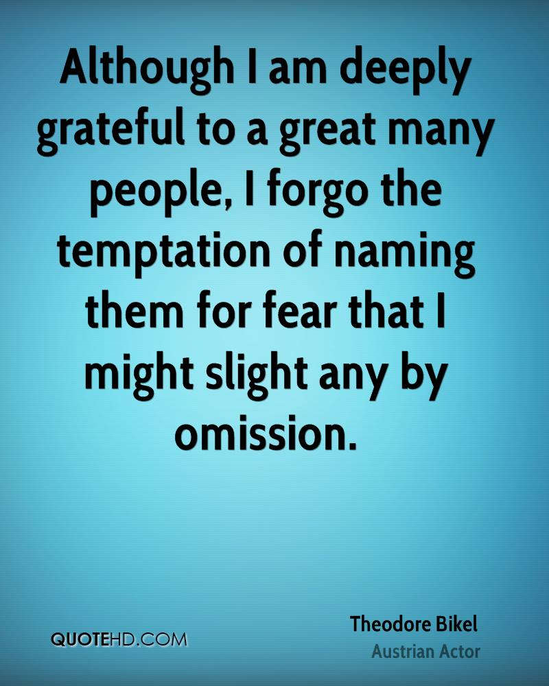 Although I am deeply grateful to a great many people, I forgo the temptation of naming them for fear that I might slight any by omission.
