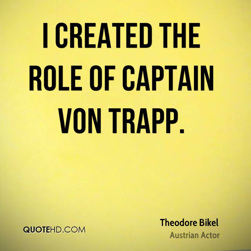 I created the role of Captain Von Trapp.